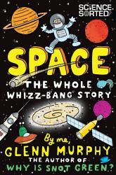 Space The Whole Whizz Bang Story Book PDF