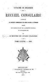 Recueil consulaire contenant les rapports commerciaux des agents belges à l'étranger: Volume78