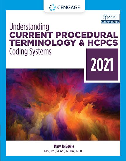 Understanding Current Procedural Terminology and HCPCS Coding Systems  2021 PDF