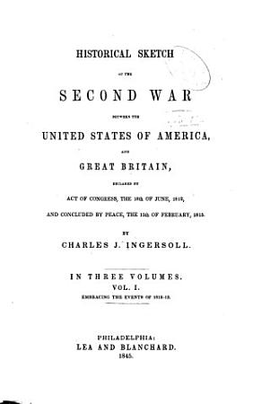 Historical Sketch of the Second War Between the United States of America  and Great Britain  Events of 1812 13 PDF