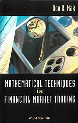 Mathematical Techniques in Financial Market Trading PDF