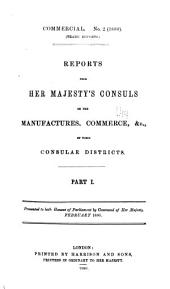 Reports from Her Majesty's Consuls on the Manufactures, Commerce, &c. of Their Consular Districts: Volume 26