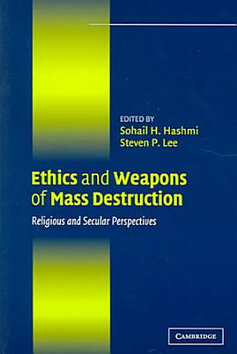 Ethics and Weapons of Mass Destruction PDF