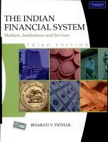 The Indian Financial System  Markets  Institutions and Services PDF
