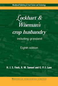 Lockhart and Wiseman   s Crop Husbandry Including Grassland
