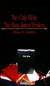 The Only Bible: The King James Version