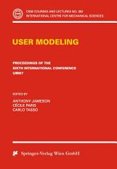 User Modeling: Proceedings of the Sixth International Conference UM97 Chia Laguna, Sardinia, Italy June 2–5 1997