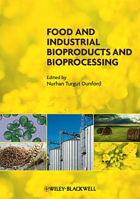Food and Industrial Bioproducts and Bioprocessing