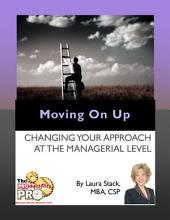 Moving on Up: Changing Your Approach at the Managerial Level