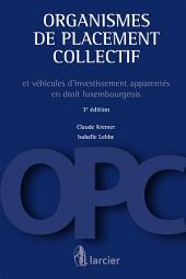 Organismes de placement collectif: et véhicules d'investissement apparentés en droit luxembourgeois