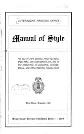 Manual of Style for Use of Copy Editors, Proof Readers, Operators, and Compositors Engaged in the Production of Executive, Congressional, and Departmental Publications