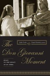 The Don Giovanni Moment: Essays on the Legacy of an Opera