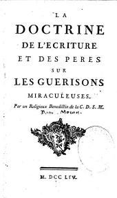 La Doctrine de l'Écriture et des Pères sur les guérisons miraculeuses, par un religieux bénédictin de la C. D. S. M