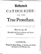 The Reformed Catholique: The True Protestant