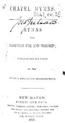 Chapel Hymns  Hymns for Christian use and worship  prepared and set forth by the General Association of Connecticut PDF