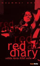 Red diary: catatan harian lelaki malam