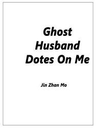 Ghost Husband Dotes On Me PDF