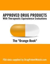 Approved Drug Products with Therapeutic Equivalence Evaluations - FDA Orange Book 15th Edition (1995): FDA Orange Book 15th Edition (1995)
