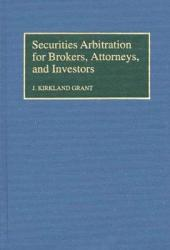 Securities Arbitration for Brokers, Attorneys, and Investors