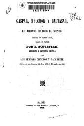 Gaspar, Melchor y Baltasar ó El ahijado de todo el mundo: comedia en cuatro actos