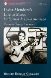 Lydia Mendoza's Life in Music / La Historia de Lydia Mendoza: Norte?o Tejano Legacies