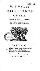 M. Tullii Ciceronis opera, recensuit J. N. Lallemand