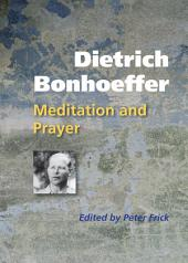 Dietrich Bonhoeffer: Meditation and Prayer