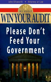 Win Your Audit: Please Don't Feed Your Government