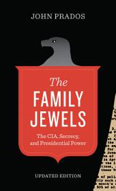 The Family Jewels: The CIA, Secrecy, and Presidential Power, Edition 2