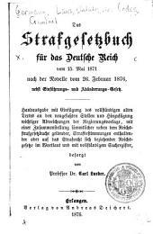 Das strafgesetzbuch für das Deutsche Reich vom 15. Mai 1871 nach der novelle vom 26. Februar 1876 nebst einführungs- und abänderungs-gesetz ...