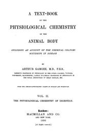 A Text-book of the Physiological Chemistry of the Animal Body: Including an Account of the Chemical Changes Occurring in Disease. the physiological chemistry of digestion
