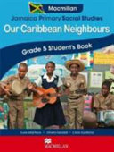 Jamaica Primary Social Studies Grade 5 Student s Book  Our Caribbean Neighbours PDF