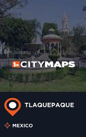 City Maps Tlaquepaque Mexico