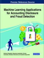 Machine Learning Applications for Accounting Disclosure and Fraud Detection PDF