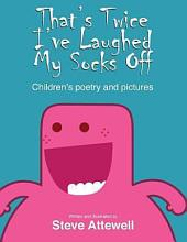 That's Twice I've Laughed My Socks Off - Children's poetry and pictures
