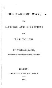 The Narrow Way, Or Cautions and Directions for the Young