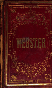 The life, speeches, and memorials of Daniel Webster