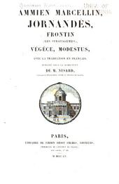 Ammien Marcellin, Jordanes, Frontin (Les stratagèmes), Végèce, Modestus: avec la traduction en français