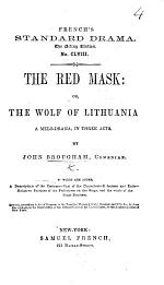 The Red Mask; Or, the Wolf of Lithuania, a Melodrama, in Three Acts, Etc