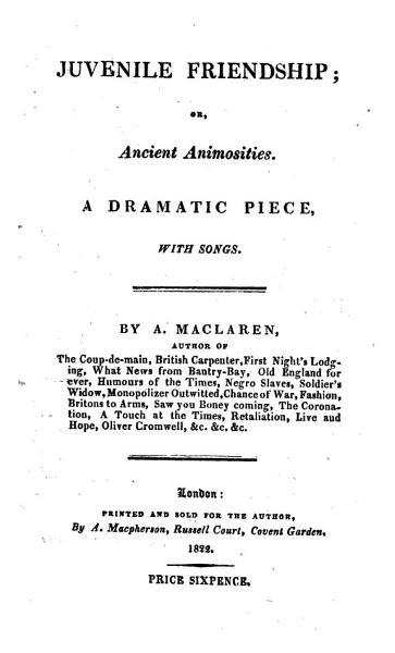 Download Juvenile Friendship  or Ancient Animosities  a dramatic piece  in one act   with songs Book
