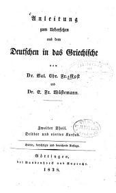 Anleitung zum Uebersetzen aus dem Deutschen in das Griechische: Dritter und vierter Kursus, Band 2