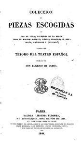 Coleccion de piezas escogidas de Lope de Vega, Calderon, etc...: sacadas del teatro espanol