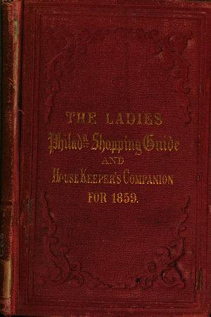 Ladies Philadelphia Shopping Guide & Housekeeper's Companion, for 1859