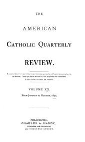 The American Catholic Quarterly Review: Volume 20
