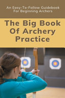 The Big Book Of Archery Practice