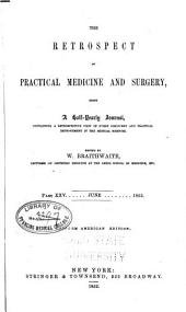 The Retrospect of Practical Medicine and Surgery: Volumes 25-26