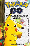 Pokemon Go  the Ultimate Strategy Guide  Pokemon Go Game Cheat Sheet  Tricks  Hints  Tactics  Tips  for IOS  Android  Book