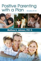 Positive Parenting with a Plan: The Game Plan for Parenting Has Been Written!