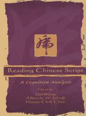 Reading Chinese Script: A Cognitive Analysis