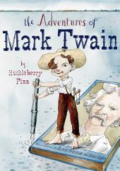 The Adventures of Mark Twain by Huckleberry Finn: with audio recording